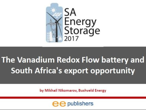 SA Energy Storage Conference 2017- The Vanadium Redox Flow battery and South Africa's export opportunity- November 2017
